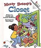 McKissack, Patricia C.: Messy Bessey's Closet (Rookie Readers: Level C)