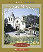 Spanish Missions (True Books: Westward…