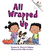 All Wrapped Up (Rookie Readers: Level C) by…