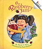 Marx, David F.: Our Raspberry Jam