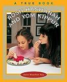 Rau, Dana Meachen: Rosh Hashanah and Yom Kippur (True Books: Holidays)