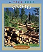 Wood (True Books: Natural Resources) by…