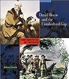 Santella, Andrew: Daniel Boone and the Cumberland Gap (Cornerstones of Freedom: Second)