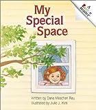 Rau, Dana Meachen: My Special Space (Rookie Readers: Level C)
