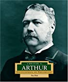 Chester A. Arthur (Encyclopedia of…