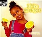 I Like Oranges (Welcome Books: Good Food) by…
