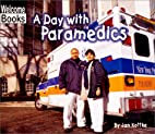 A Day With Paramedics (Welcome Books: Hard…