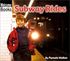 Subway Rides (Welcome Books: Let's Go!) by…