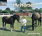 My Horses (Welcome Books: My Farm) by…