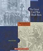 The Great Civil War Draft Riots…