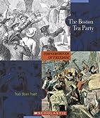 The Boston Tea Party (Cornerstones of…