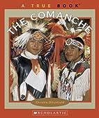 The Comanche (True Books: American Indians)…