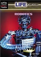 Robotics (High Interest Books: Life in the…