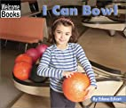 I Can Bowl (Welcome Books: Sports) by Edana…