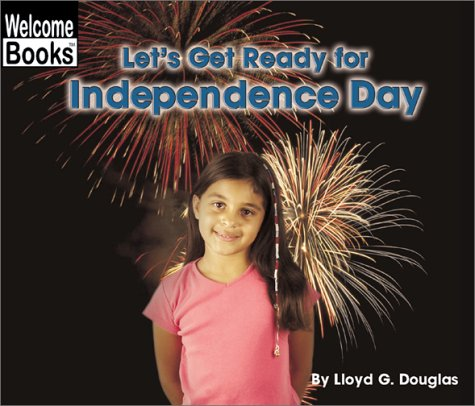 Let's Get Ready for Independence Day