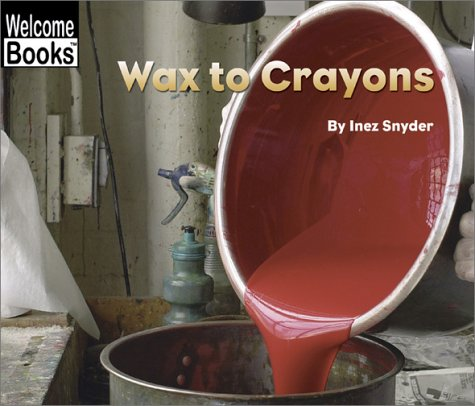 wax-to-crayons-welcome-books-how-things-are-made