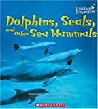 Hall, David: Dolphins, Seals, And Other Sea Mammals