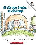 Fontes, Justine: El Dia Que Jordan Se Enfermo (Rookie Reader Espanol) (Spanish Edition)