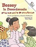McKissack, Patricia C.: Bessey la Desordenada Pasa una Noche de Cumpleanos (Rookie Reader Espanol) (Spanish Edition)