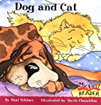 Dog and Cat (My First Reader) by Paul…