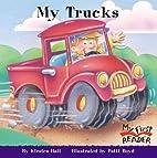 My Trucks (My First Reader) by Kirsten Hall