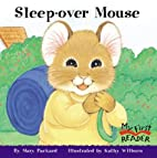 Sleep-Over Mouse (My First Reader) by Mary…