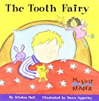 The Tooth Fairy (My First Reader) by Kirsten…