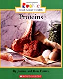 Fontes, Justine: Proteins (Rookie Read-About Health)