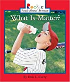What Is Matter? (Rookie Read-About Science:…