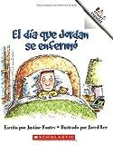 Fontes, Justine: El Dia Que Jordan Se Enfermo = Jordan's Silly Sick Day (A Rookie Reader Espanol) (Spanish Edition)