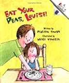 Eat Your Peas, Louise! (Rookie Readers:…