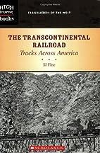 The Transcontinental Railroad: Tracks Across…