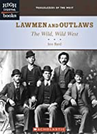 Lawmen and Outlaws: The Wild, Wild West…