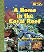 A Home in the Coral Reefs by Christine…