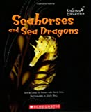 Rhodes, Mary Jo: Seahorses and Sea Dragons (Undersea Encounters)