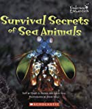 Rhodes, Mary Jo: Survival Secrets of Sea Animals (Undersea Encounters)