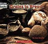 Snyder, Inez: Grains To Bread