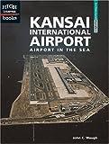 Waugh, John C.: Kansai International Airport: Airport in the Sea (High Interest Books: Architectural Wonders)