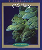 Fishes (True Books: Animals) by Melissa…