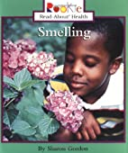 Smelling (Rookie Read-About Health) by…