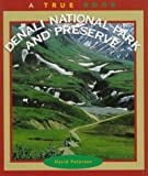 Peterson, David: Denali National Park and Preserve (True Books: National Parks)