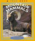 Mountain Mammals (New True Books: Mammals)…