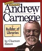 Andrew Carnegie: Builder of Libraries…