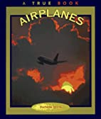 Airplanes (True Books: Transportation) by…