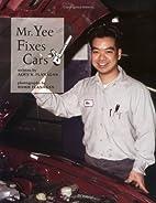 Mr. Yee Fixes Cars (Our Neighborhood) by…