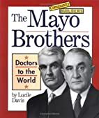 The Mayo Brothers: Doctors to the World…