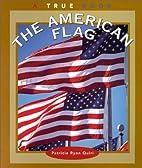 The American Flag (True Books: American…