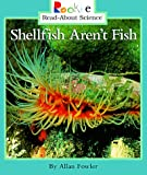Fowler, Allan: Shellfish Aren't Fish
