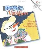 Rau, Dana Meachen: Bob's Vacation (Rookie Readers: Level B)