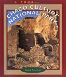 Petersen, David: Chaco Culture National Park (True Books: National Parks)